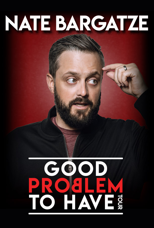 Nate Bargatze Good Problem to Have tour.
