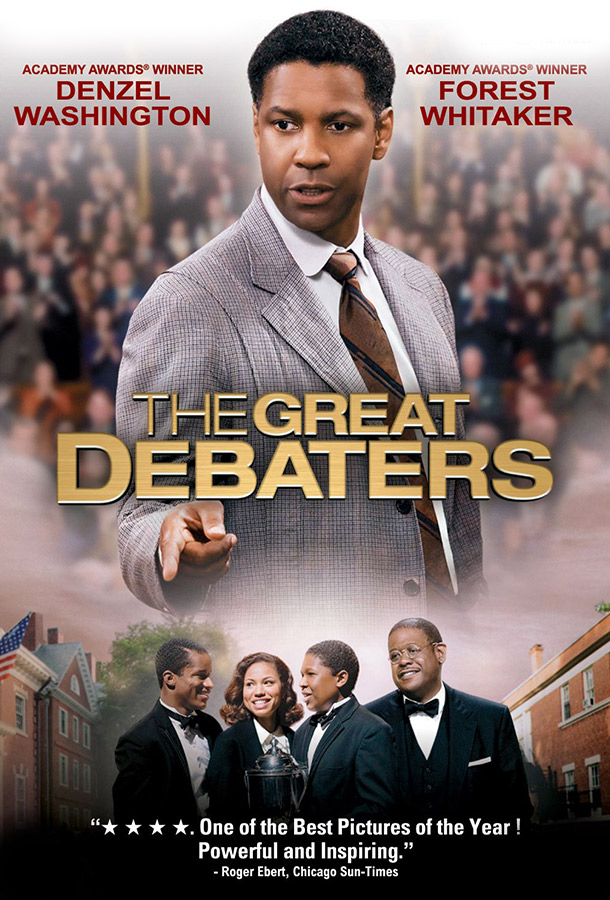 Academy Award Winner Denzel Washington. Academy Award Winner Forest Whitaker. The Great Debaters movie poster. One of the Best Pictures of the Year! - Roger Ebert, Chicago Sun-Times.