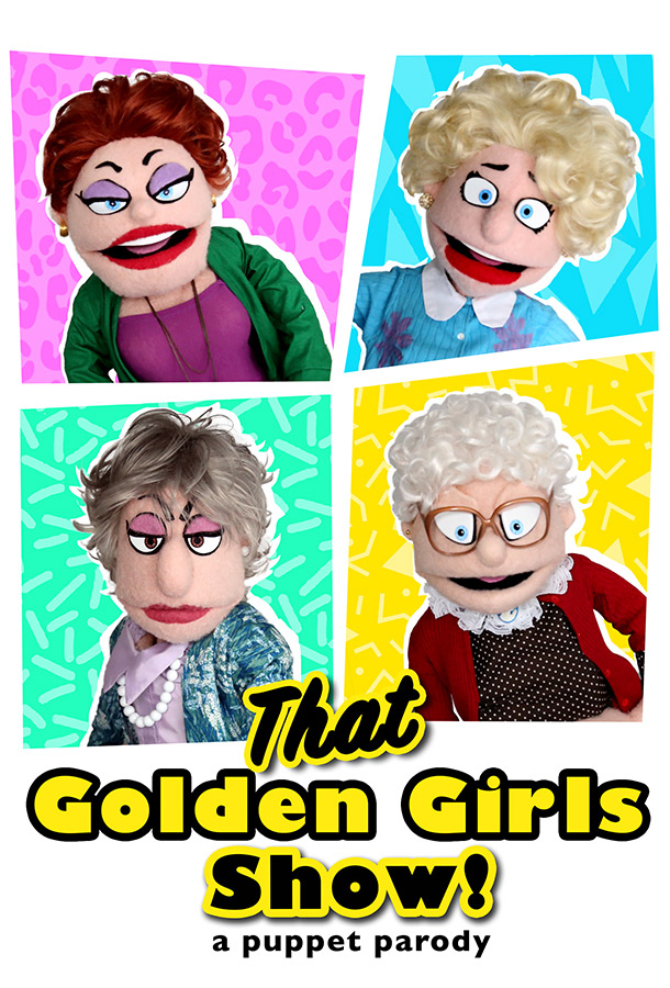 Puppet characters of the Golden Girls in different color boxes. Text reading That Golden Girls Show! A puppet parody.