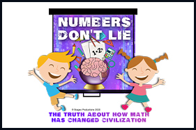 NUMBERS DON'T LIE: THE TRUTH ABOUT HOW MATH HAS CHANGED CIVILIZATION. Character kids by projection screen excited.