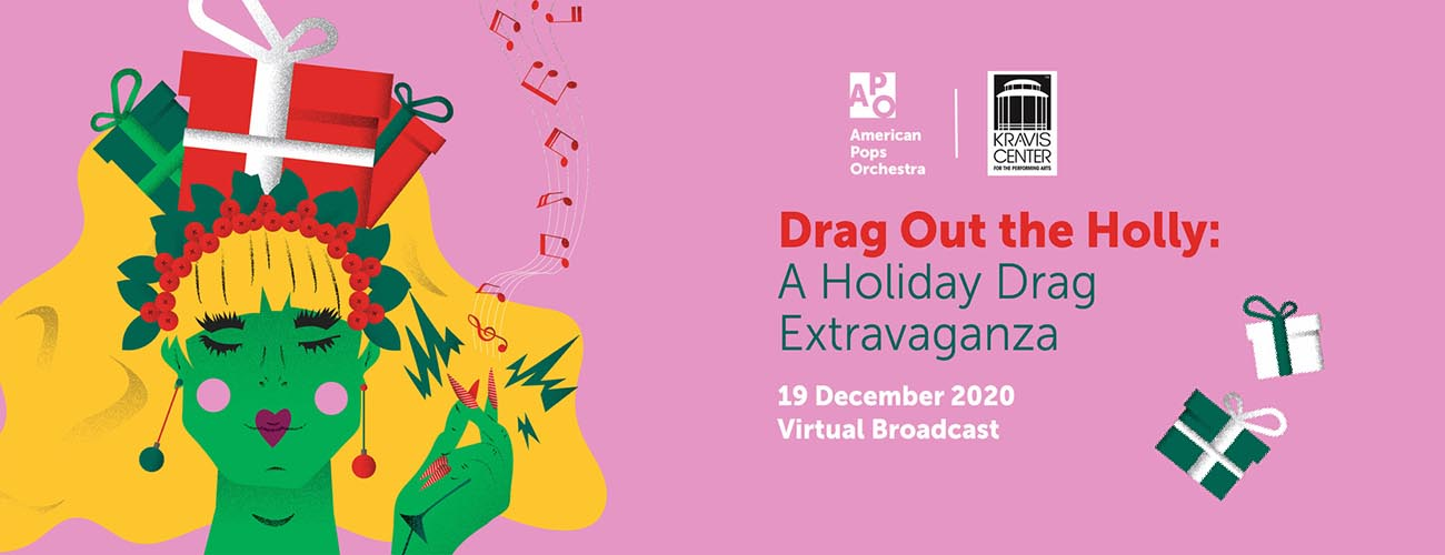 Drag Out the Holly: <br>A Holiday Drag Extravaganza