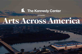 The Kennedy Center presents Arts Across America. Birdeye view of center.
