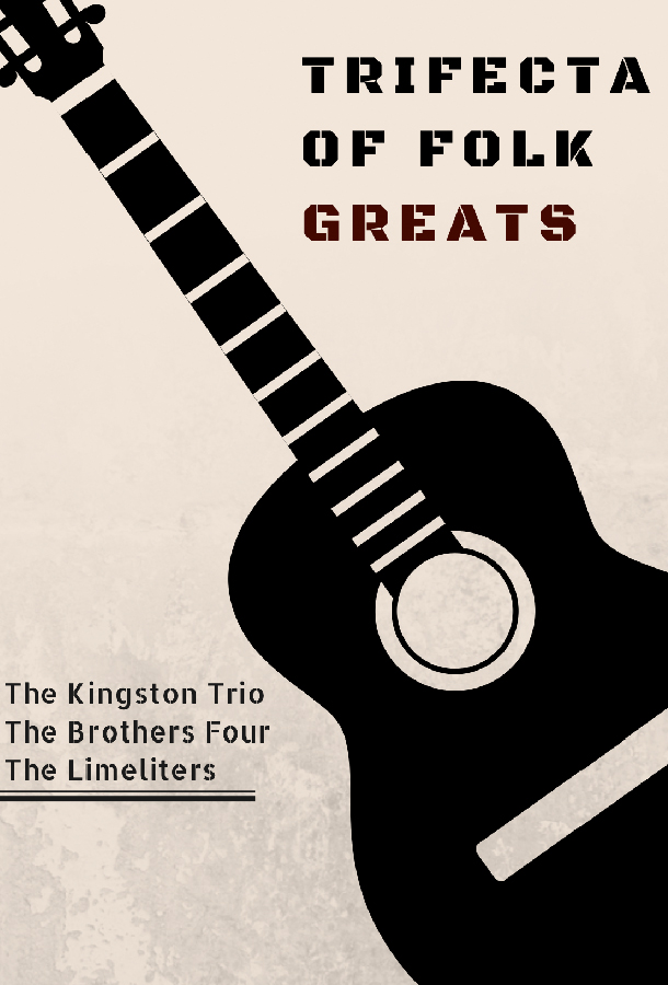 Trifecta of Folk Greats: The Kingston Trio, The Brothers Four and...