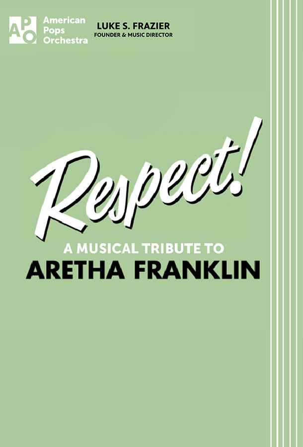 Respect: The Music Of Aretha Franklin With The American Pops...