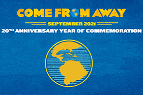 Come From Away 20th Anniversary Year of Commemoration