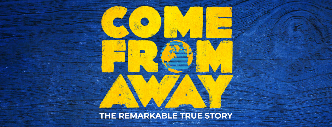 Come From Away - ON SALE NOW!